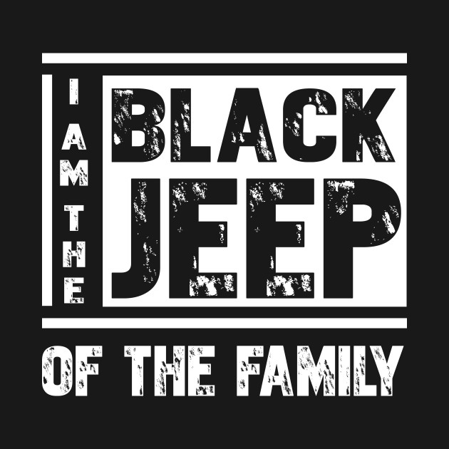 Im The Black Jeep Of The Family TShirt Gift For Jeep Lover Shirt - Jeep t shirt design