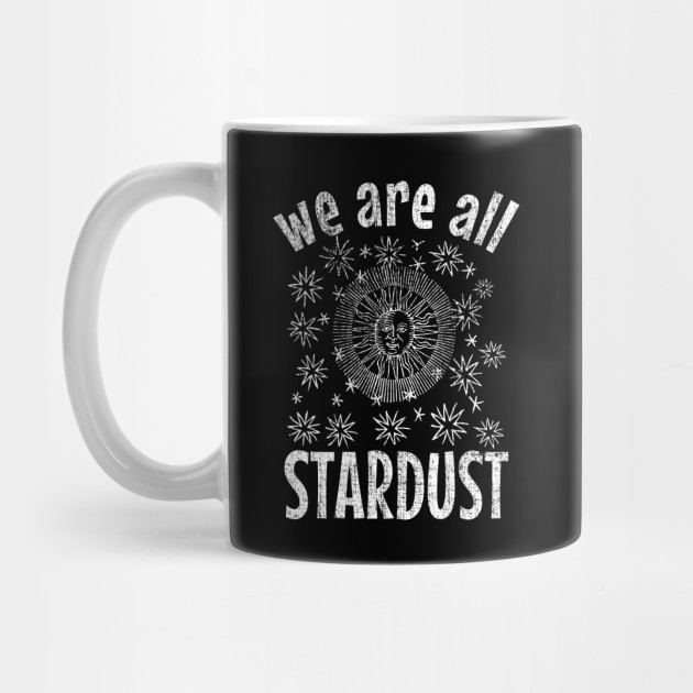 We Are All Stardust Mug