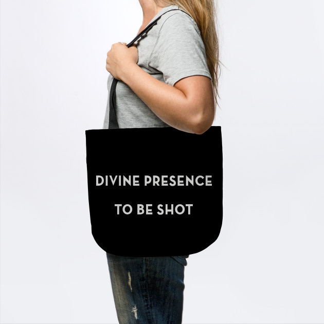 Divine Presence To Be Shot