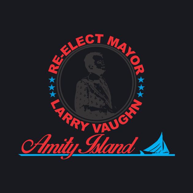 Re-Elect Mayor Larry Vaughn