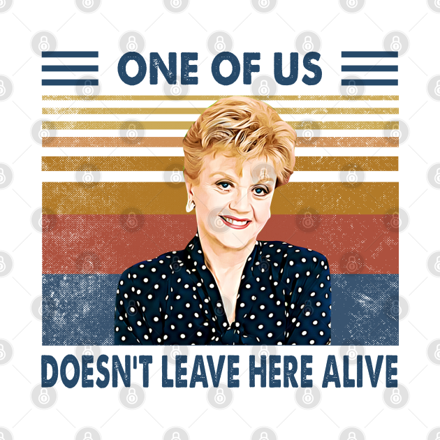 One Of Us Doesn't Leave Here Alive Jessica Fletcher Gifts