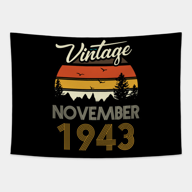 1943 - Vintage November Birthday Gift Shirt