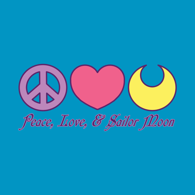 Peace, Love, and Sailor Moon