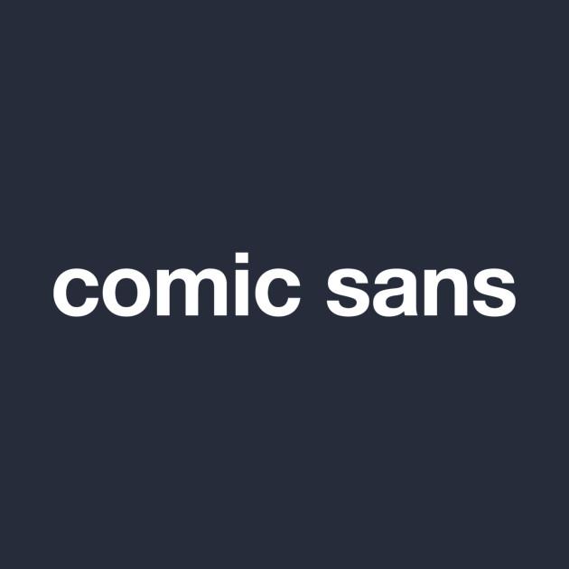 Comic Sans (in Helvetica)