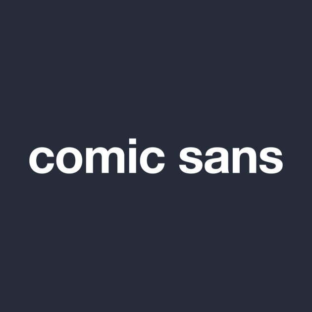Comic Sans (Helvetica)