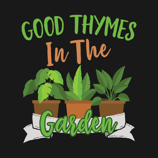 Good Thymes In The Garden