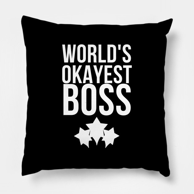 WORLDS OKAYEST BOSS - FUNNY BOSS DAY GIFTS SHIRT