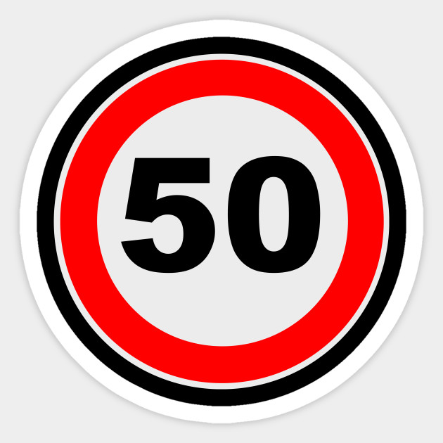 50th Birthday Gift Road Sign Anniversary Jubilee Gifts Sticker