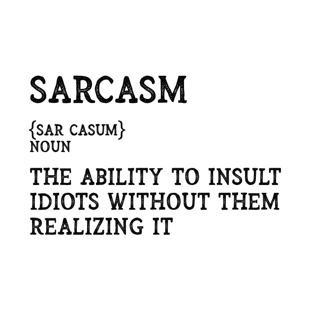 The Definition of Sarcasm - Funny and Sarcastic