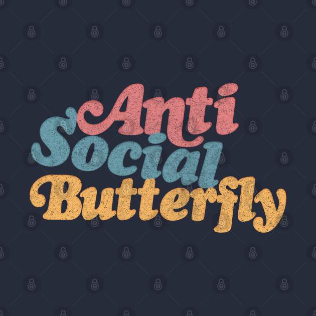 Anti-Social Butterfly - Humorous Introvert Quote