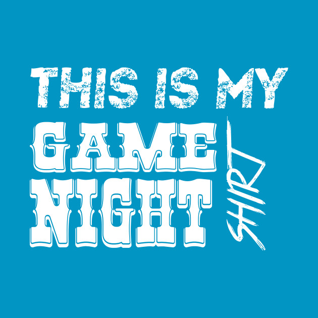 This is My Game Night Funny T-Shirt