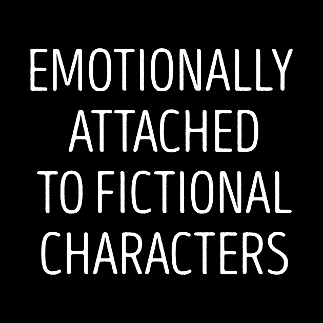 Emotionally Attached to Fictional Characters