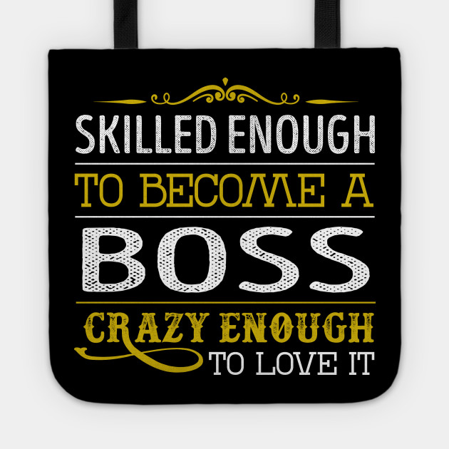 Boss Crazy Enough to Love It