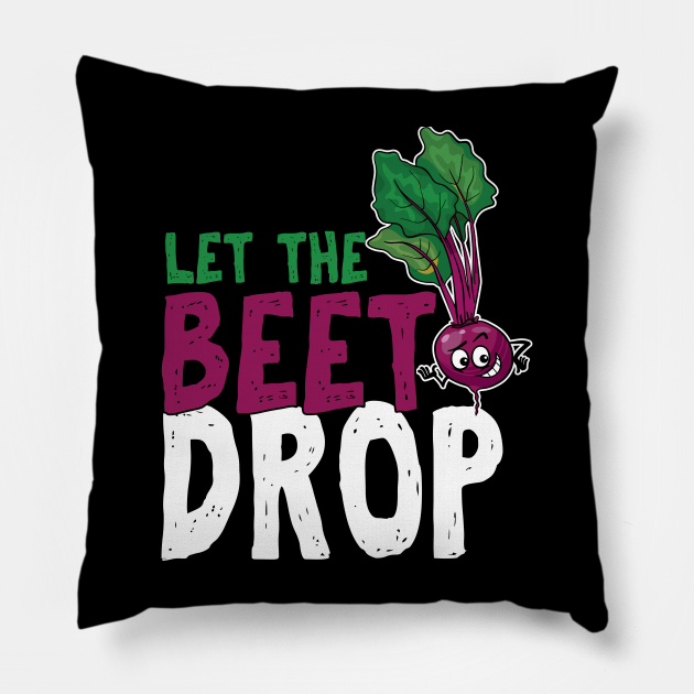 Beet Root Plants Toproot Harvesters Farmers Gift Let The Beet Drop Funny Garden Plant
