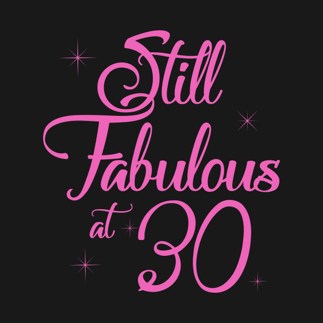 Vintage Still Sexy And Fabulous At 30 Year Old Funny 30th Birthday