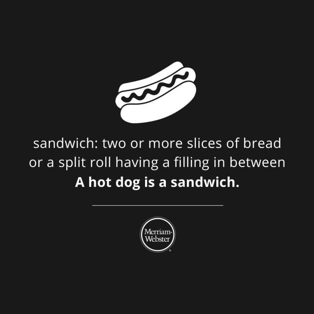 A hot dog is a sandwich