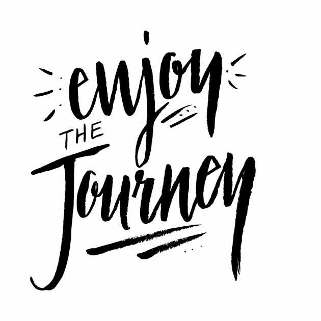 Enjoy The Journey Travel Adventure Nature Quote Saying Journey