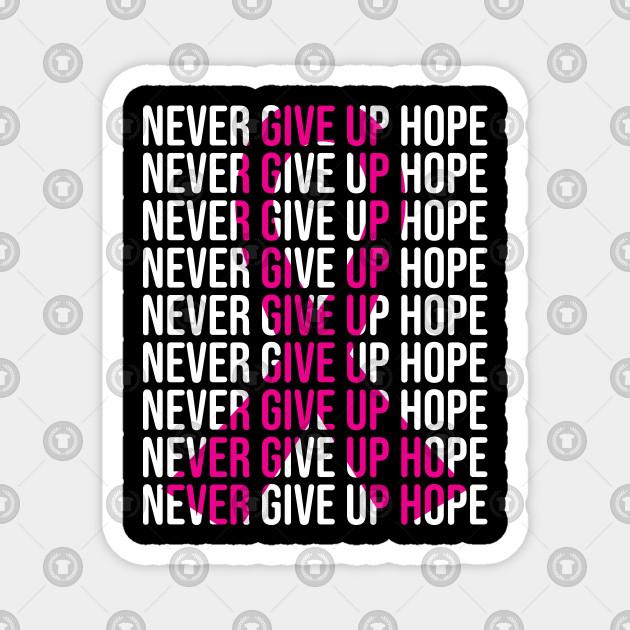 Never Give Up Hope Pancreatic Cancer Awareness