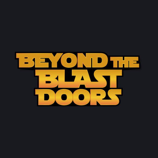 Beyond The Blast Doors - A Star Wars Podcast