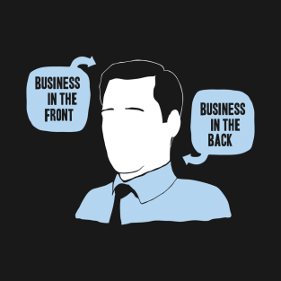 Business in the Front t-shirts