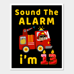 Fire Truck 13 Years Old Birthday T Shirt Kids Gift FireFighter Posters And Art