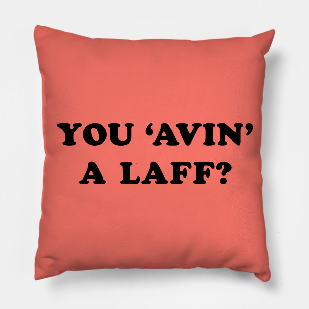 You 'Avin' a Laff?