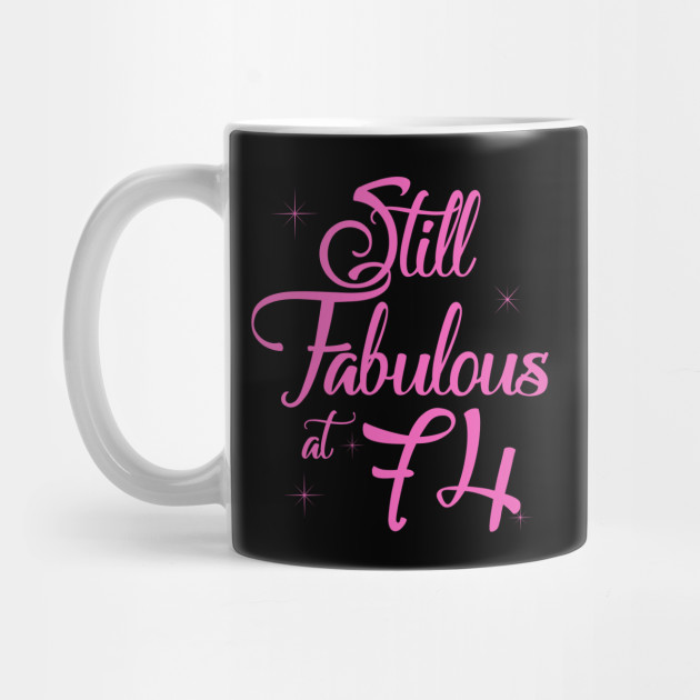Vintage Still Sexy And Fabulous At 74 Year Old Funny 74th Birthday Gift