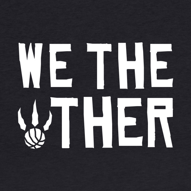 Toronto Raptors - We The Other