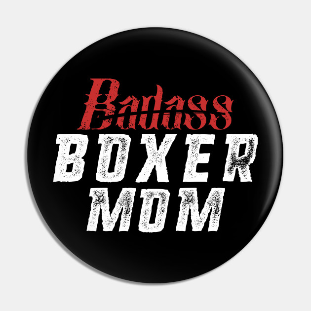Boxer Mom Gift Funny Mother's Day Dog Lover Gift Badass - Badass Boxer Mom  by vivilanecollections