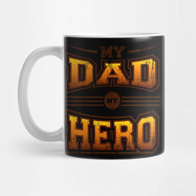 Father's Day Gift My Father My Hero Mug
