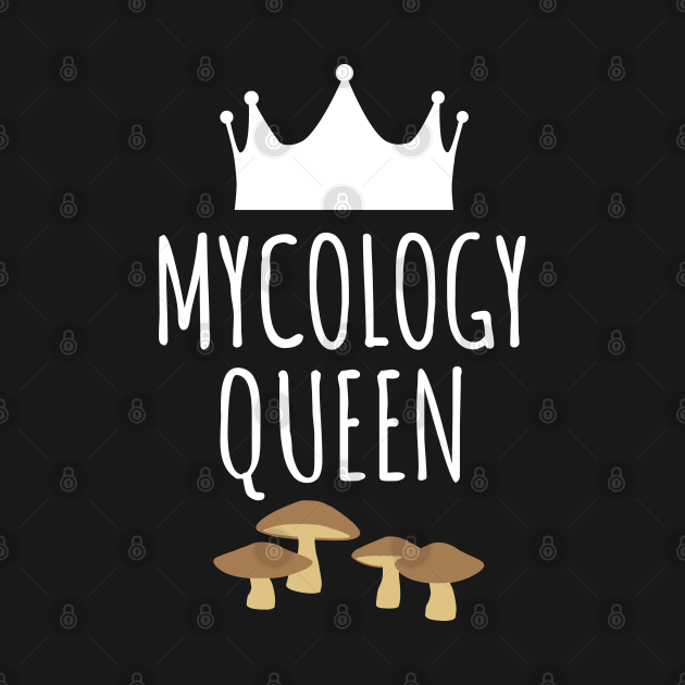 Mycology Queen