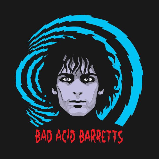 BAD ACID BARRETTS