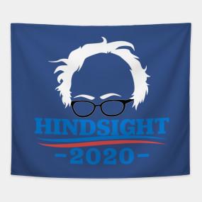Bernie Sanders Hindsight 2020 Vote T Shirt Teepublic