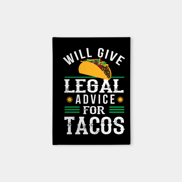 Will Give Legal Advice for Tacos Funny Lawyer Gift