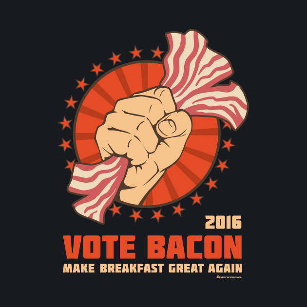 VOTE BACON