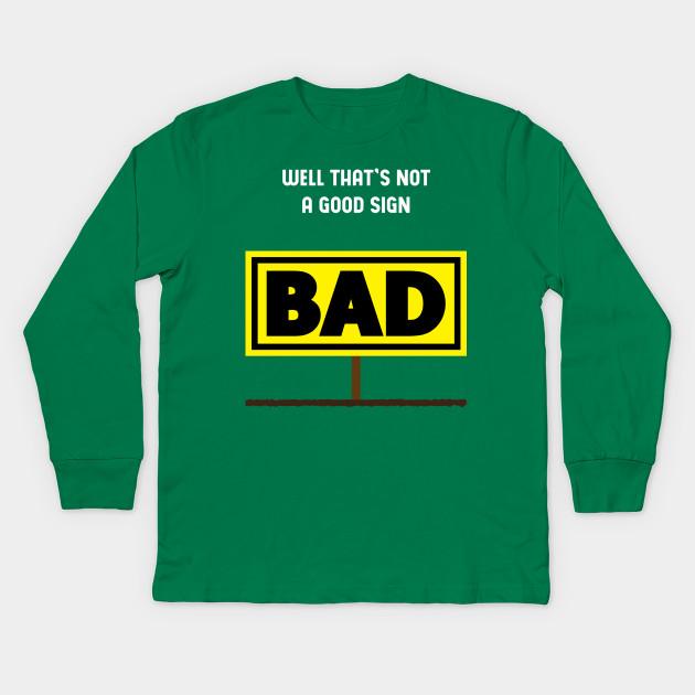 69018b208 Starlite-Mens Funny T-THATS NOT A GOOD SIGN Tee Shirt Kids Long Sleeve T- Shirt