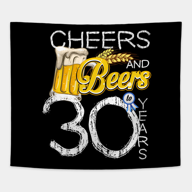 b582e17a6 30th Birthday Shirt Cheers And Beers To 30 Years T-Shirt - 30th ...