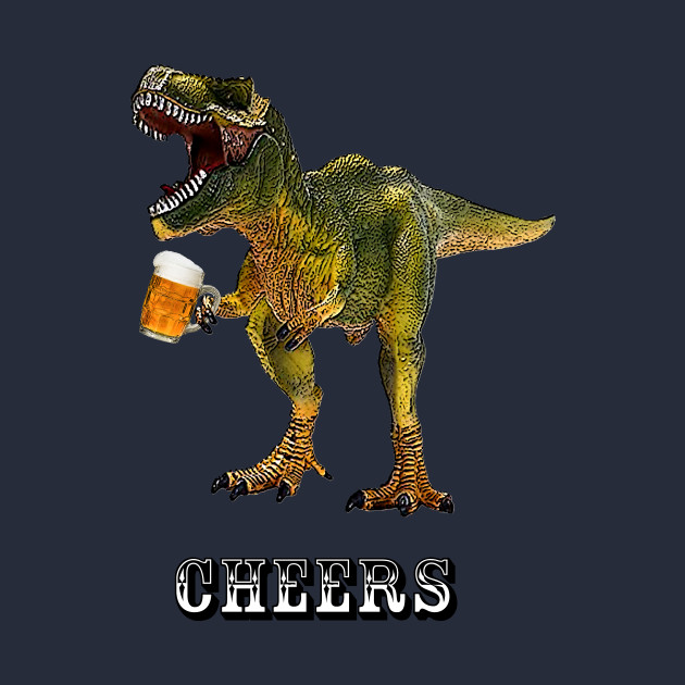 Cheers funny beer drinking dinosaur t shirt cheers funny love beer 2451301 0 publicscrutiny Image collections