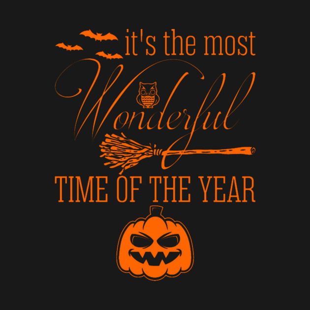 Its The Most Wonderful Time Of The Year Halloween T-Shirt ...