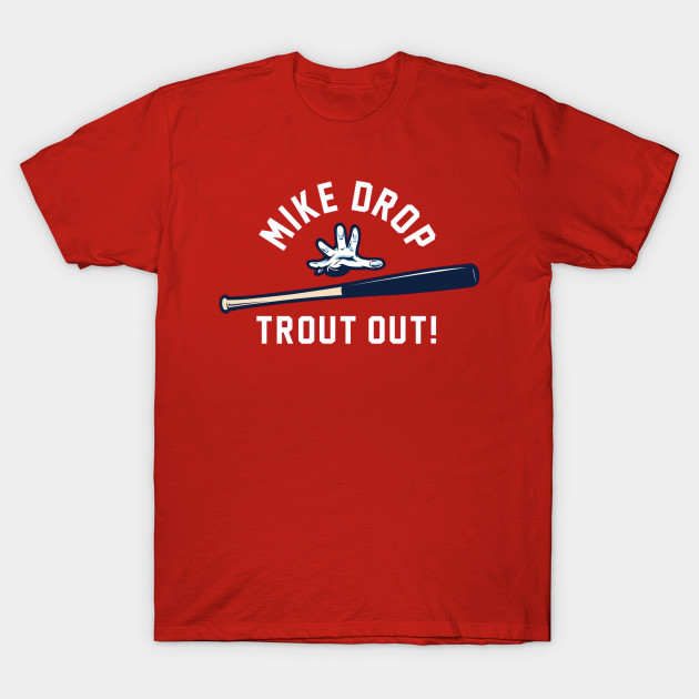 Mike Trout  - Mike Drop,  Trout Out! T-Shirt
