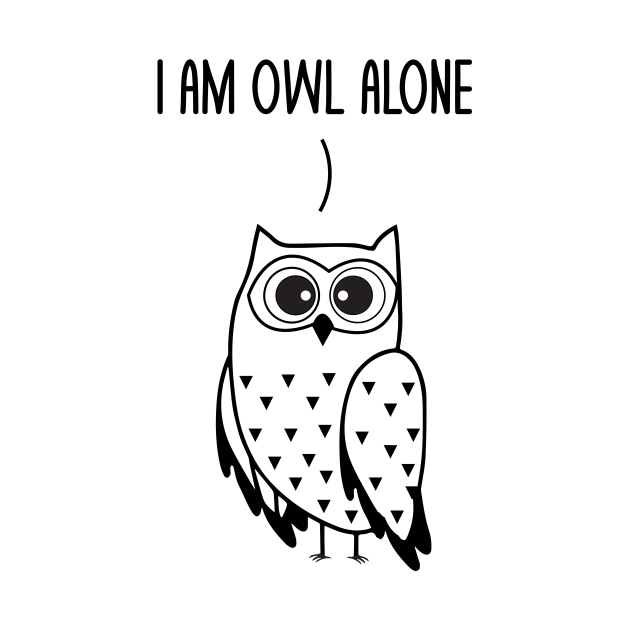 I'm Owl Alone Funny Owl Lovers Pun Dad Jokes Humor