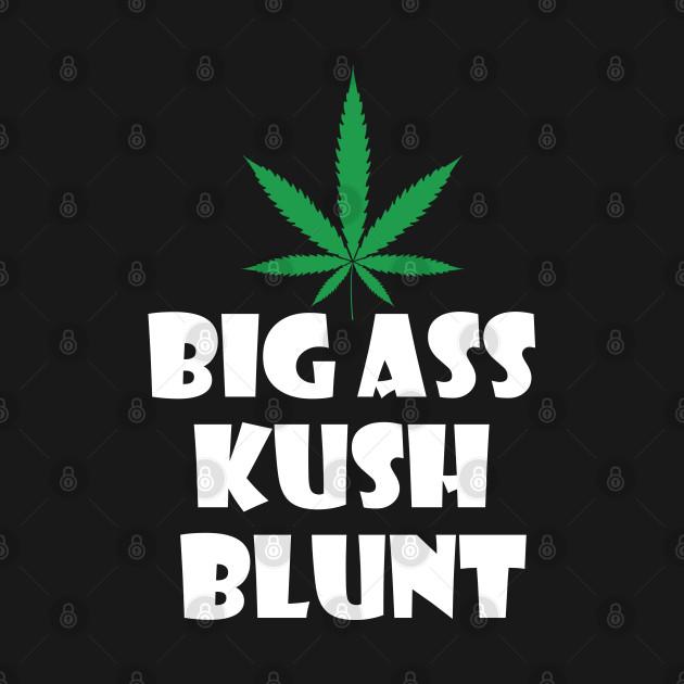 Big ass kush blunt