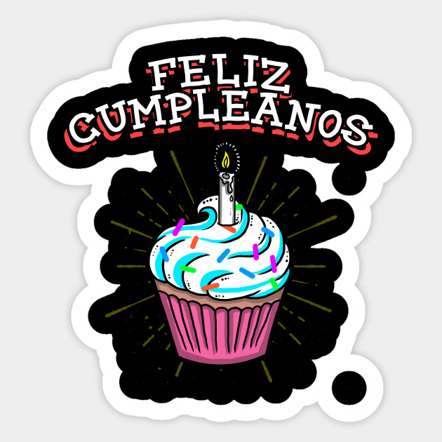 Feliz Cumpleanos Birthday Party Apparel Feliz Cumpleanos Sticker