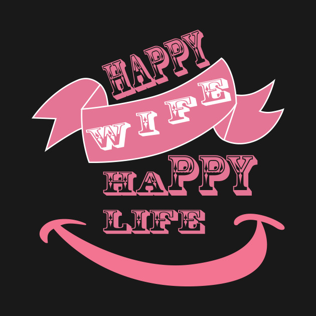 Happy Wife Happy Life Pink Design