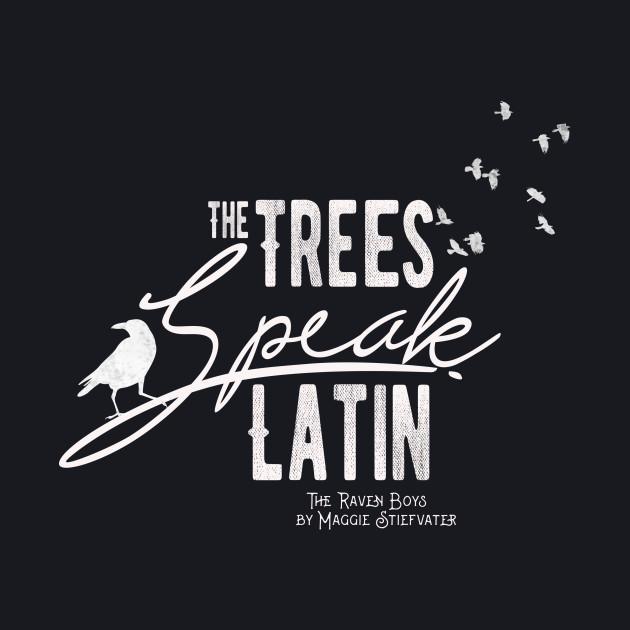 The Trees Speak Latin