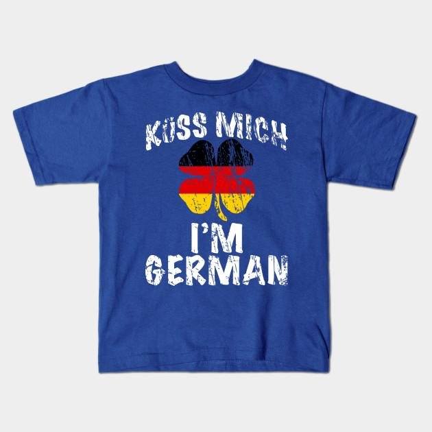 6737b1fa63 Kiss me I'm German - St Patricks Day T-Shirt Distressed / Kuss Mich I'm  German Kids T-Shirt