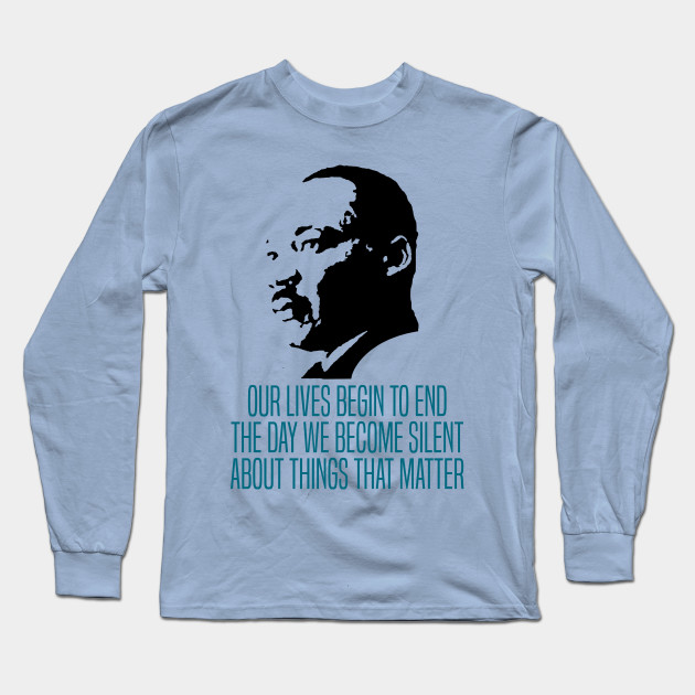 Martin Luther King Jr On Speaking Out Martin Luther King Long