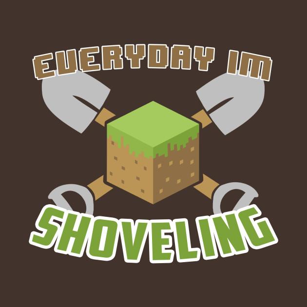 Everyday I'm Shoveling