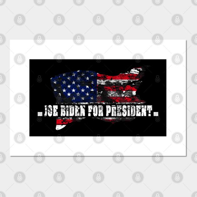 Joe Biden For President 2020 Joe Biden For President Posters And Art Prints Teepublic