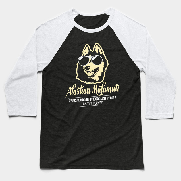6c8635394 Alaskan Malamuti Official Dog Of The Coolest People On The Planet Baseball T -Shirt